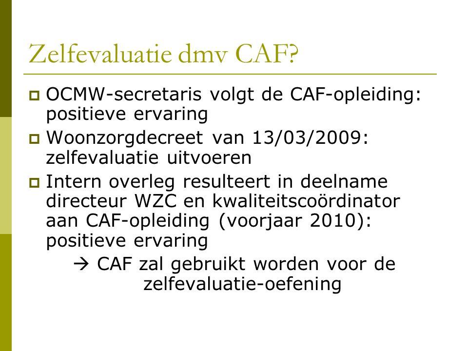  CAF zal gebruikt worden voor de zelfevaluatie-oefening