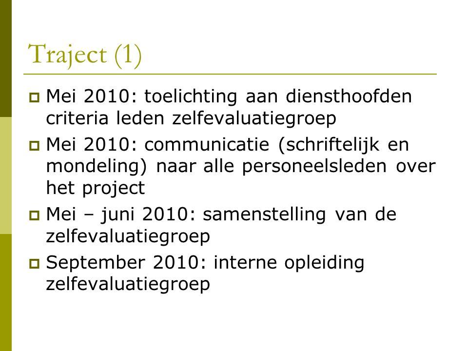 Traject (1) Mei 2010: toelichting aan diensthoofden criteria leden zelfevaluatiegroep.