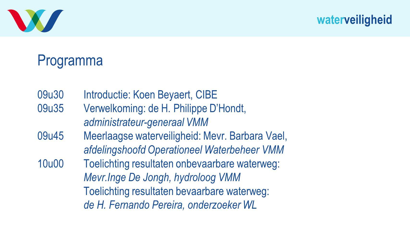 Programma 09u30 Introductie: Koen Beyaert, CIBE