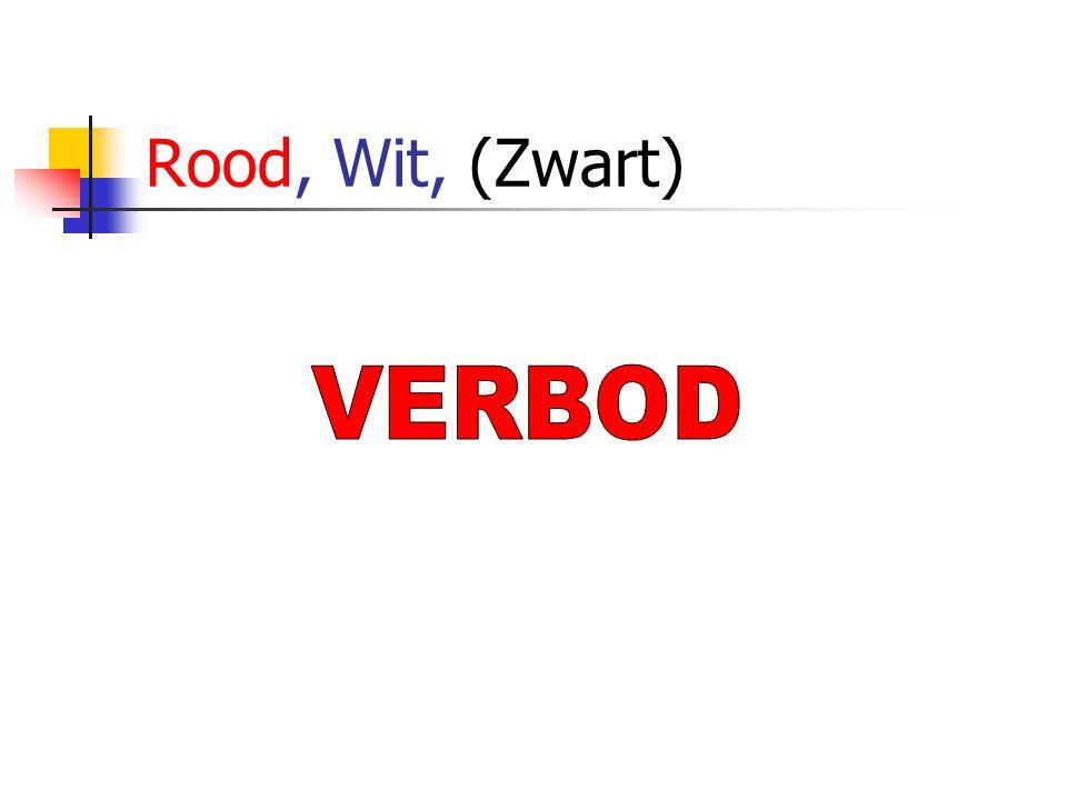 Rood, Wit, (Zwart) VERBOD