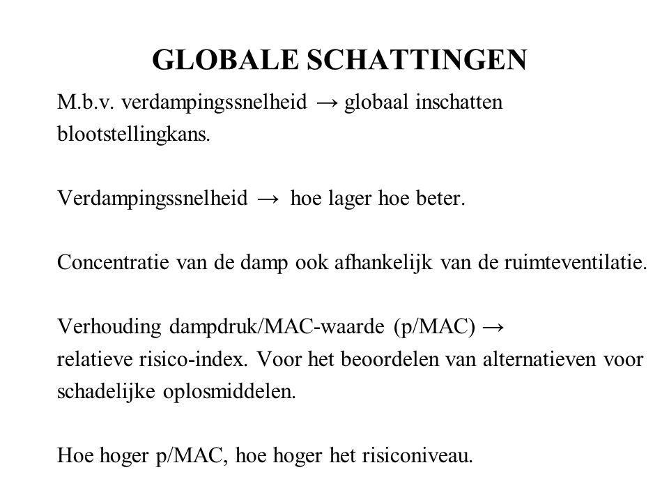 GLOBALE SCHATTINGEN M.b.v. verdampingssnelheid → globaal inschatten