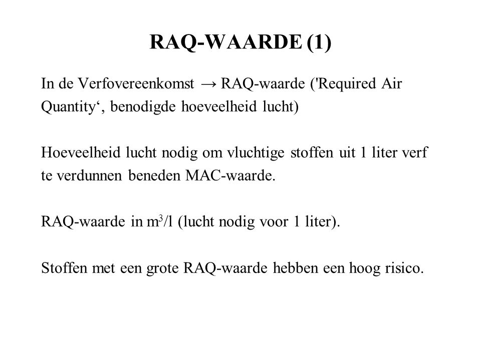RAQ-WAARDE (1) In de Verfovereenkomst → RAQ-waarde ( Required Air