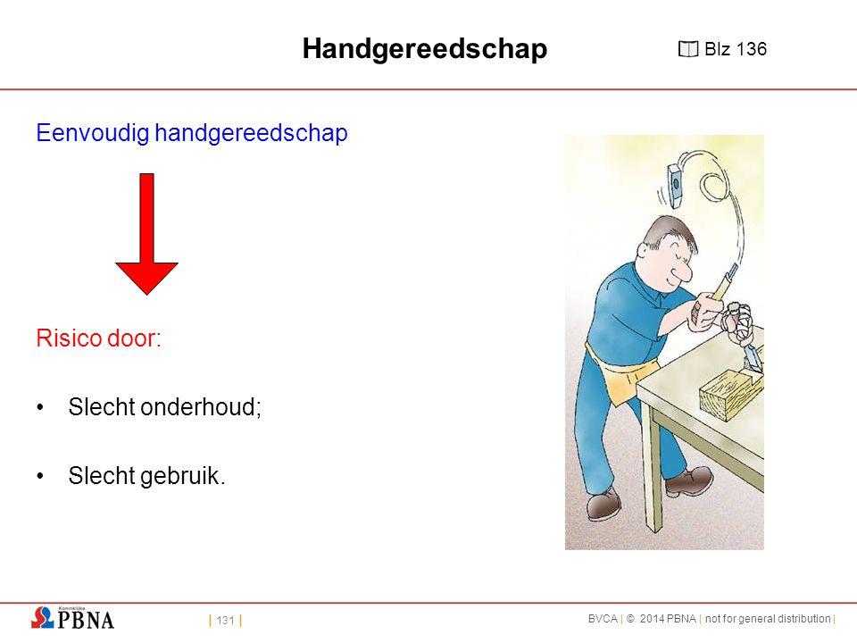 Handgereedschap Eenvoudig handgereedschap Risico door: