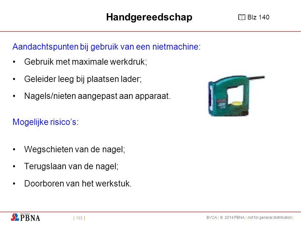 Handgereedschap Aandachtspunten bij gebruik van een nietmachine: