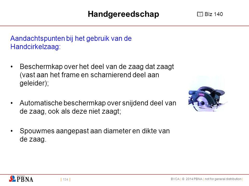 Handgereedschap Aandachtspunten bij het gebruik van de Handcirkelzaag: