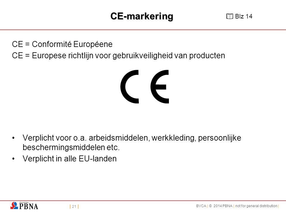 CE-markering CE = Conformité Européene