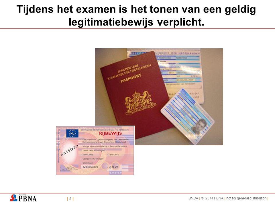 Tijdens het examen is het tonen van een geldig legitimatiebewijs verplicht.