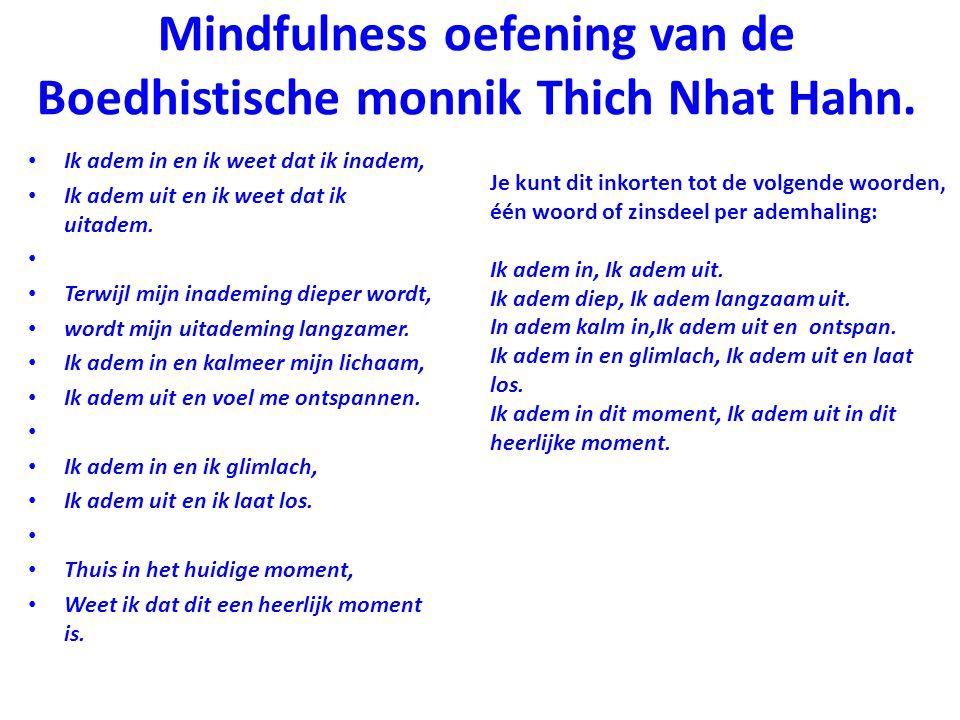 Mindfulness oefening van de Boedhistische monnik Thich Nhat Hahn.