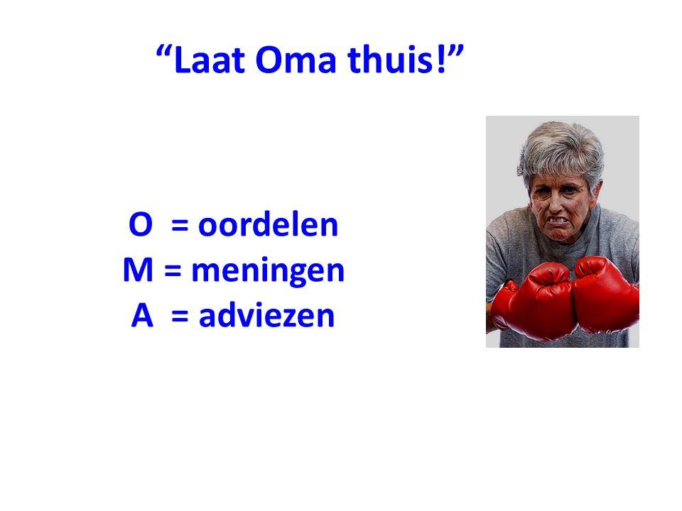 O = oordelen M = meningen A = adviezen
