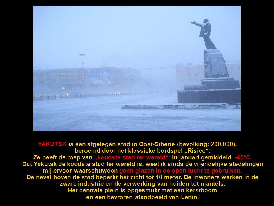YAKUTSK is een afgelegen stad in Oost-Siberië (bevolking: 200