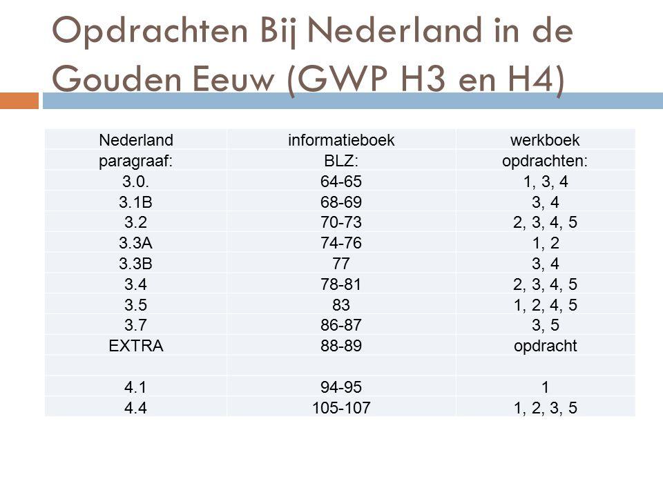 Opdrachten Bij Nederland in de Gouden Eeuw (GWP H3 en H4)