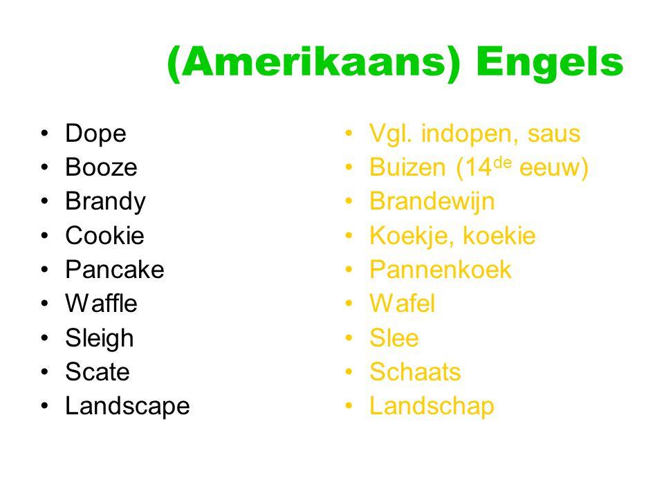 (Amerikaans) Engels Dope Booze Brandy Cookie Pancake Waffle Sleigh