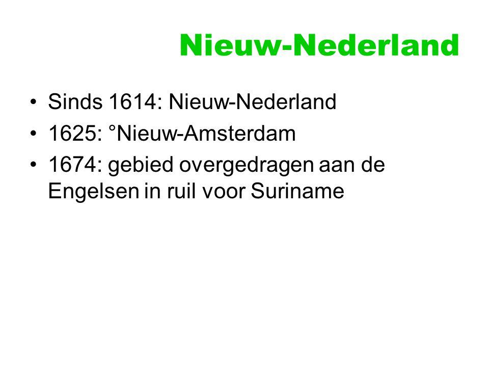 Nieuw-Nederland Sinds 1614: Nieuw-Nederland 1625: °Nieuw-Amsterdam