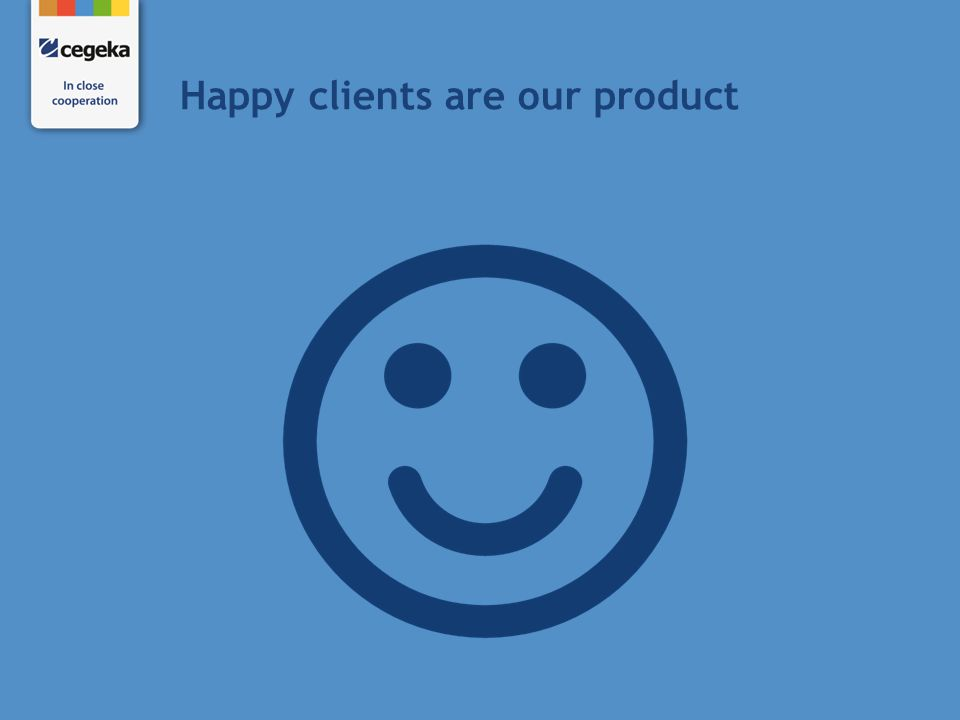 Happy clients are our product