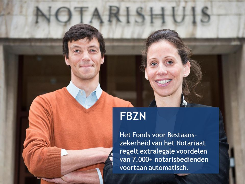 FBZN Het Fonds voor Bestaans-zekerheid van het Notariaat regelt extralegale voordelen van 7.000+ notarisbedienden voortaan automatisch.