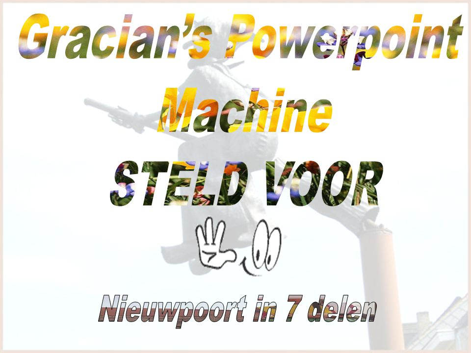 Gracian's Powerpoint Machine STELD VOOR