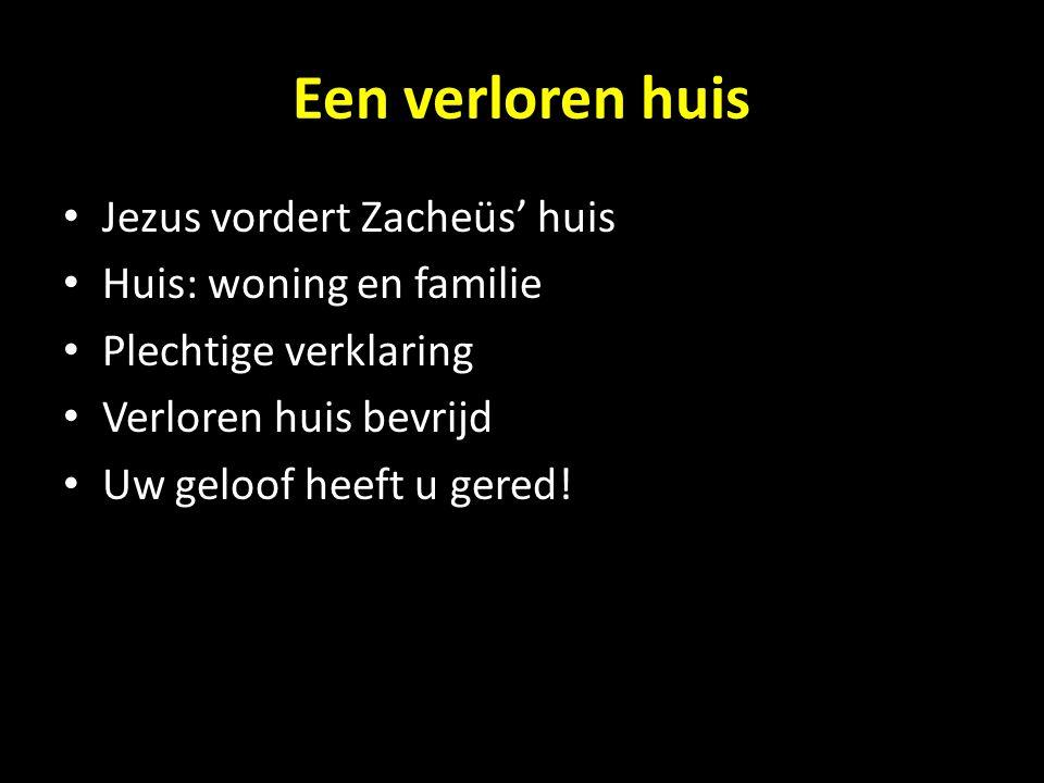 Een verloren huis Jezus vordert Zacheüs' huis Huis: woning en familie