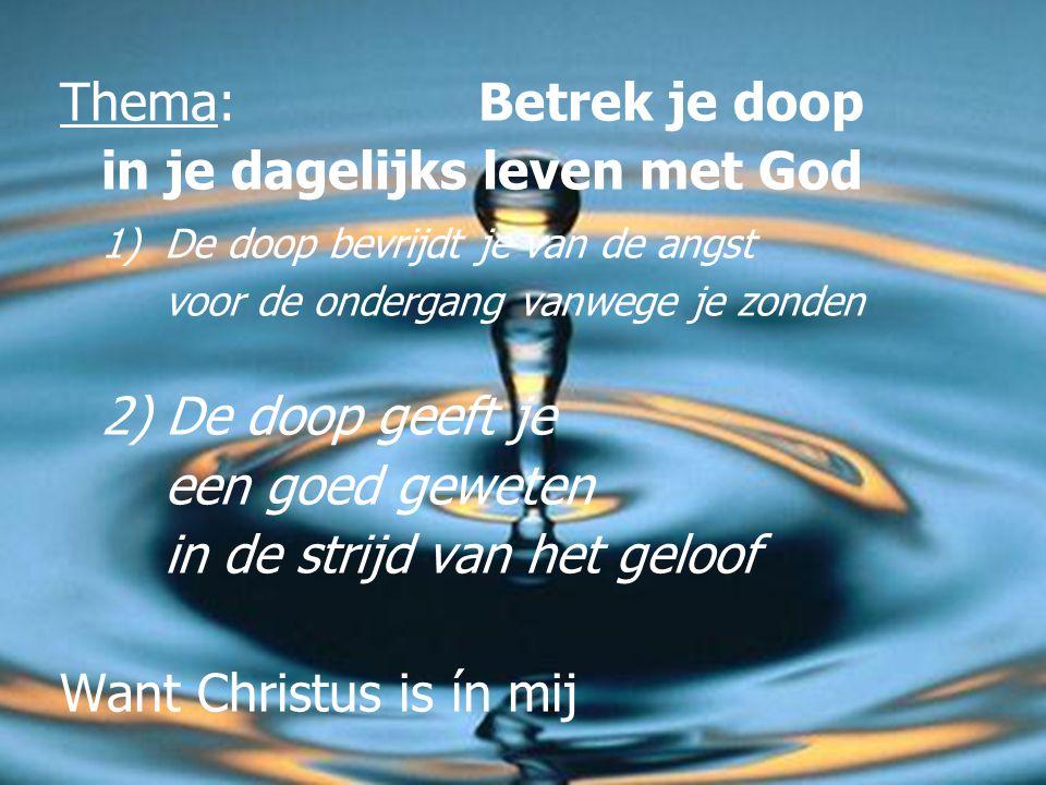 in je dagelijks leven met God 1) De doop bevrijdt je van de angst