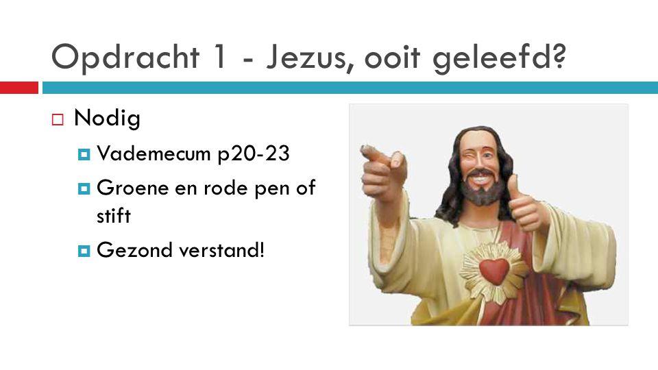 Opdracht 1 - Jezus, ooit geleefd