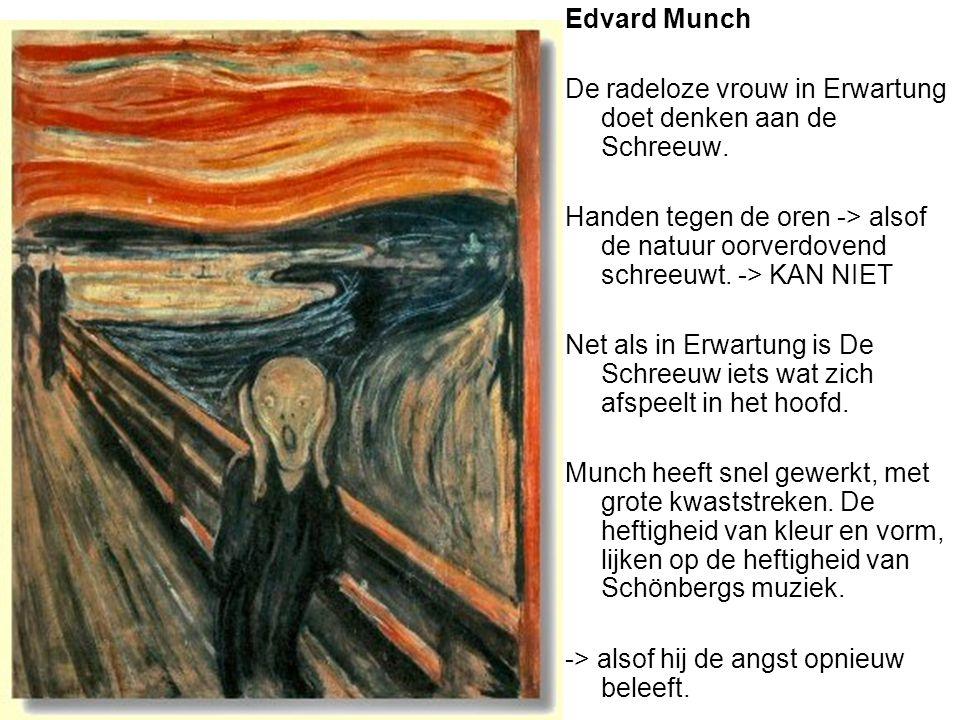 Edvard Munch De radeloze vrouw in Erwartung doet denken aan de Schreeuw. Handen tegen de oren -> alsof de natuur oorverdovend schreeuwt. -> KAN NIET.