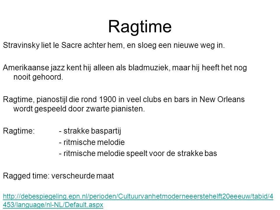Ragtime Stravinsky liet le Sacre achter hem, en sloeg een nieuwe weg in.