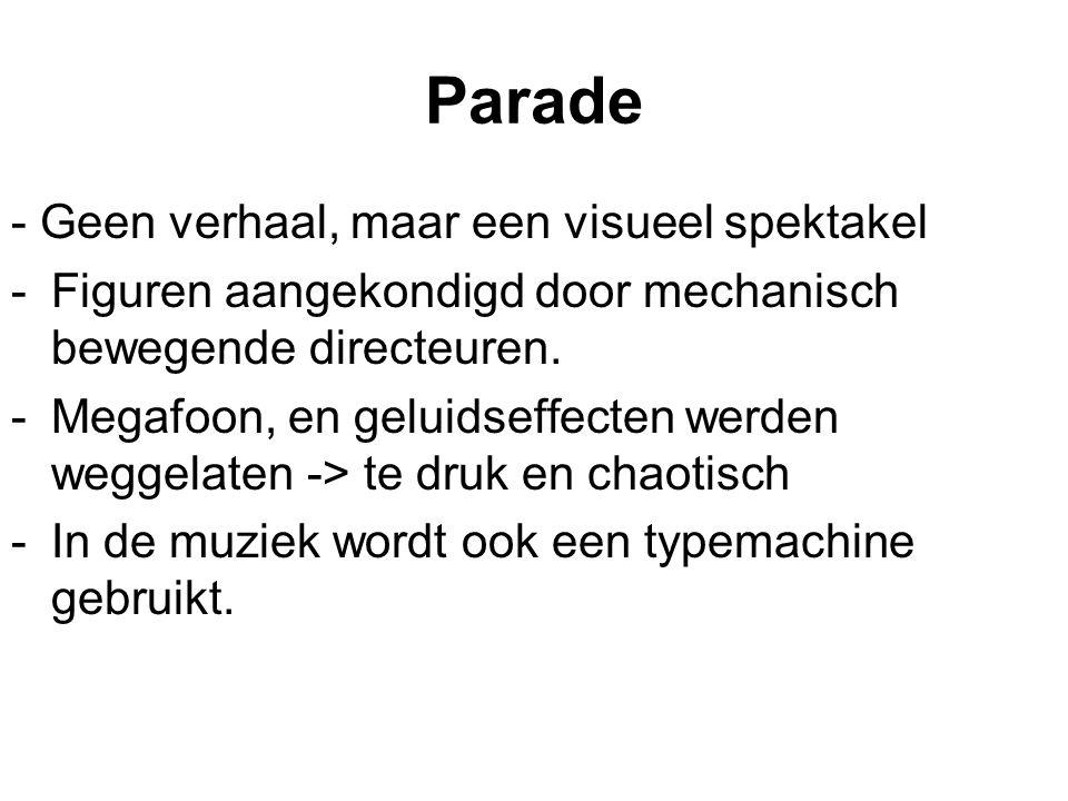 Parade - Geen verhaal, maar een visueel spektakel