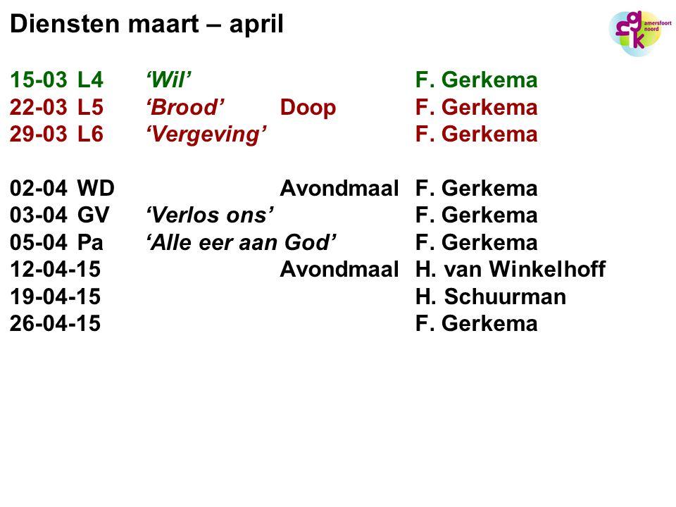 Diensten maart – april 15-03 L4 'Wil' F. Gerkema