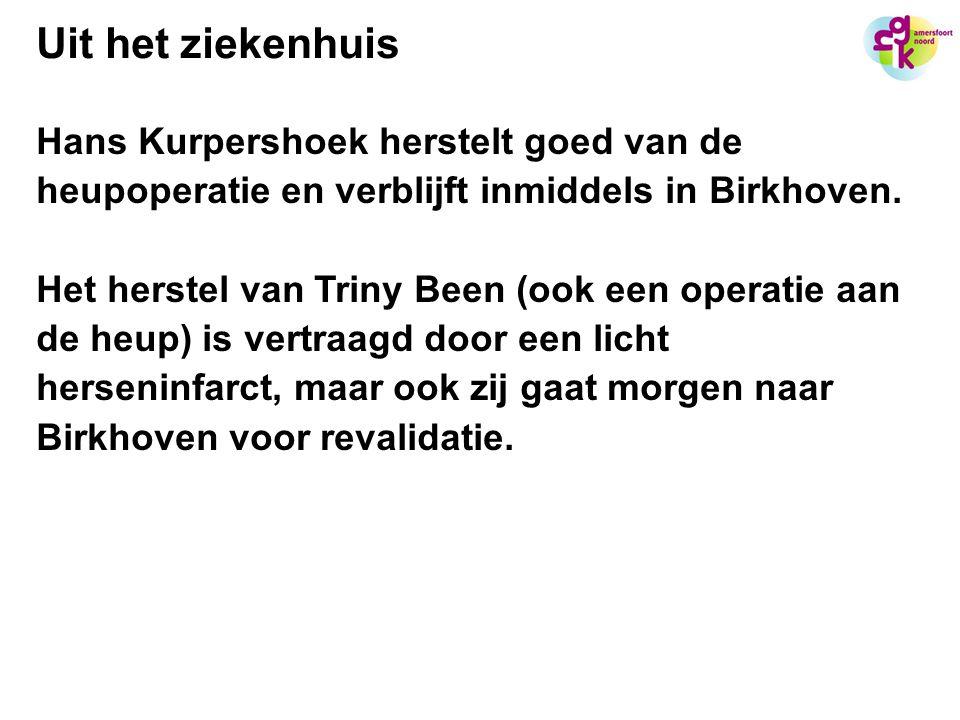 Uit het ziekenhuis Hans Kurpershoek herstelt goed van de heupoperatie en verblijft inmiddels in Birkhoven.