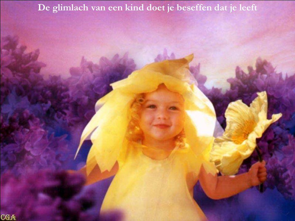 De glimlach van een kind doet je beseffen dat je leeft