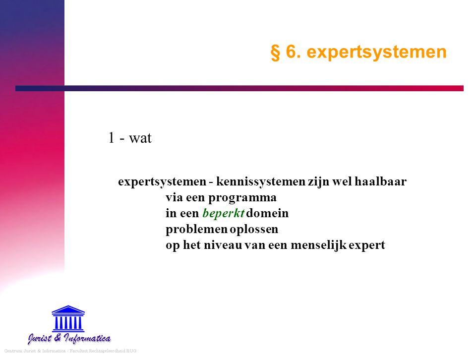 § 6. expertsystemen 1 - wat.