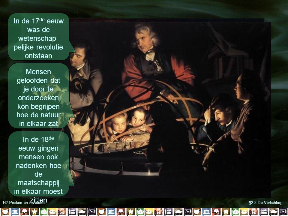 In de 17de eeuw was de wetenschap- pelijke revolutie ontstaan