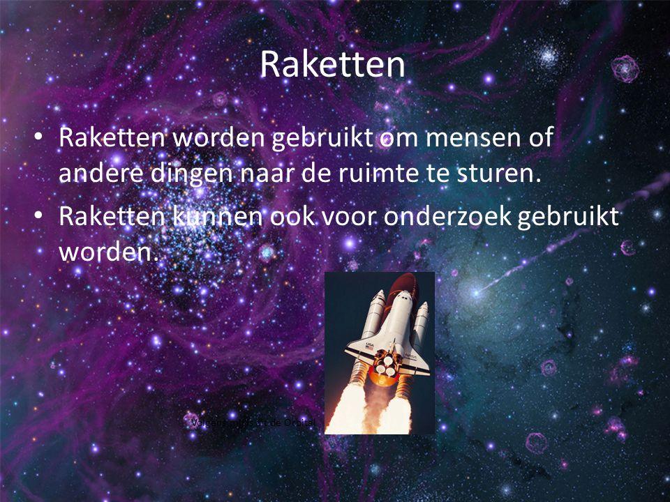 Raketten Raketten worden gebruikt om mensen of andere dingen naar de ruimte te sturen. Raketten kunnen ook voor onderzoek gebruikt worden.