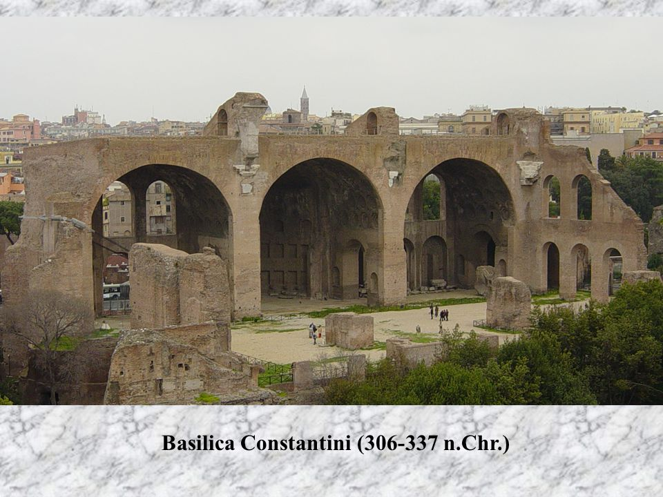 Basilica Constantini (306-337 n.Chr.)