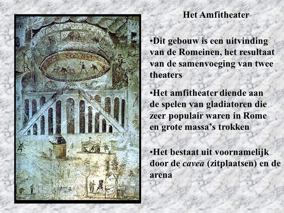 Het Amfitheater Dit gebouw is een uitvinding van de Romeinen, het resultaat van de samenvoeging van twee theaters.