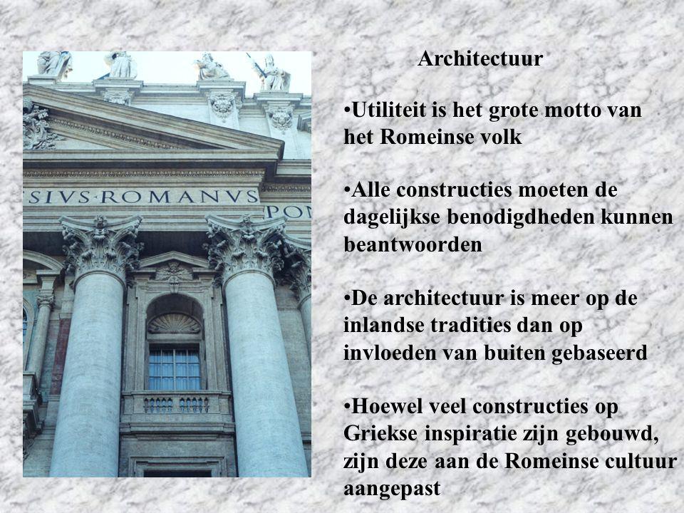 Architectuur Utiliteit is het grote motto van het Romeinse volk. Alle constructies moeten de dagelijkse benodigdheden kunnen beantwoorden.