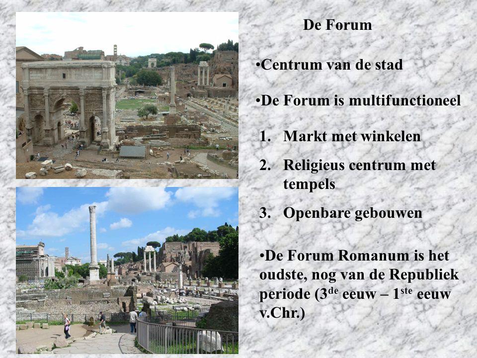 De Forum Centrum van de stad. De Forum is multifunctioneel. Markt met winkelen. Religieus centrum met tempels.