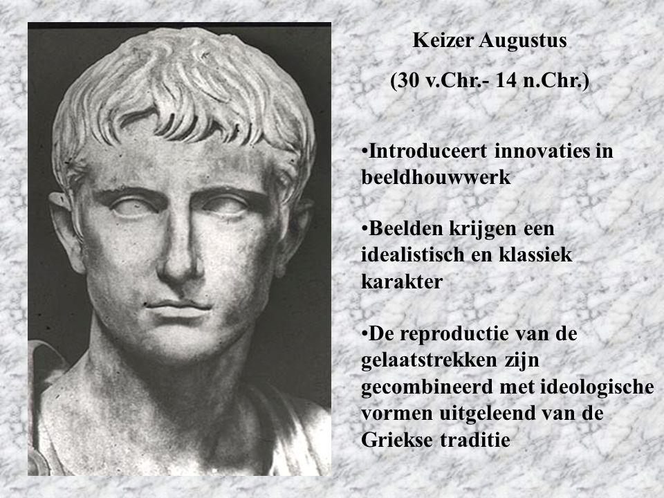Keizer Augustus (30 v.Chr.- 14 n.Chr.) Introduceert innovaties in beeldhouwwerk. Beelden krijgen een idealistisch en klassiek karakter.