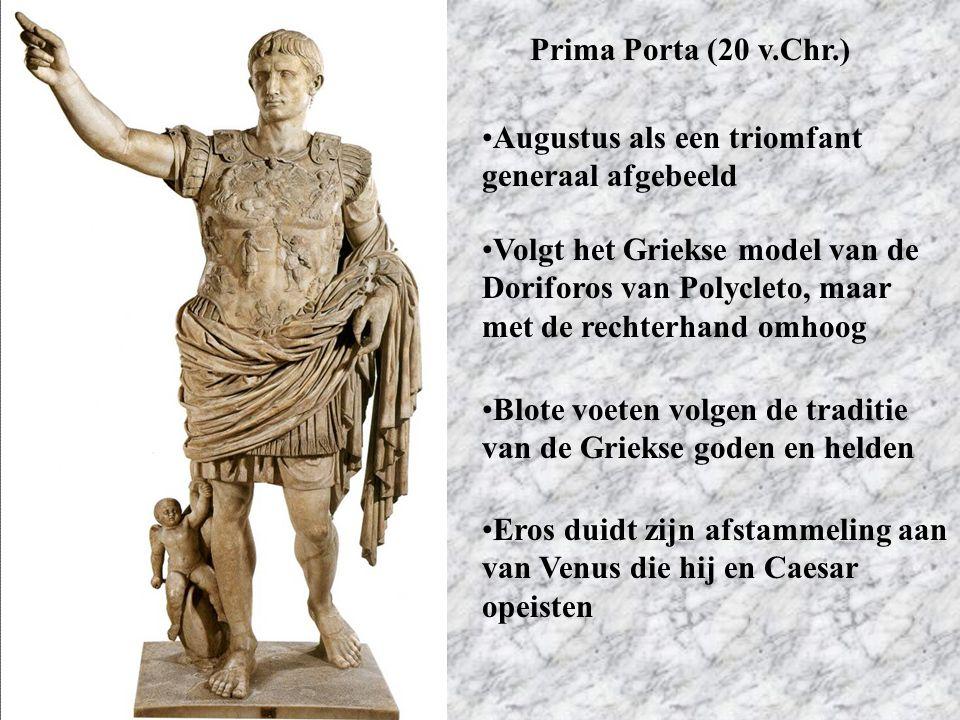 Prima Porta (20 v.Chr.) Augustus als een triomfant generaal afgebeeld.