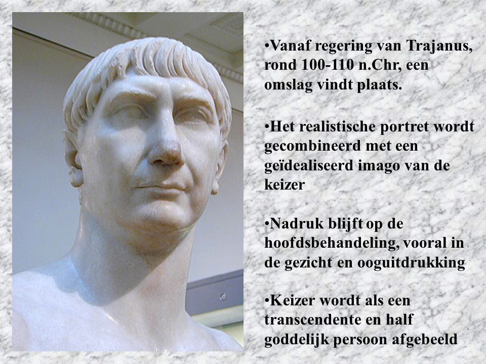 Vanaf regering van Trajanus, rond 100-110 n