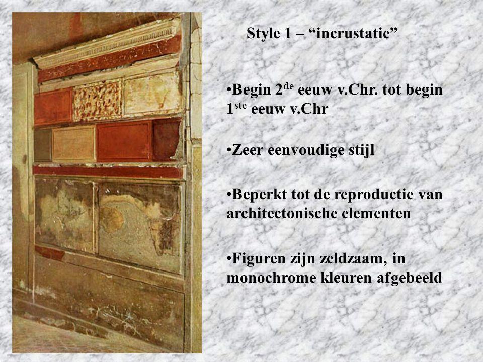 Style 1 – incrustatie Begin 2de eeuw v.Chr. tot begin 1ste eeuw v.Chr. Zeer eenvoudige stijl.
