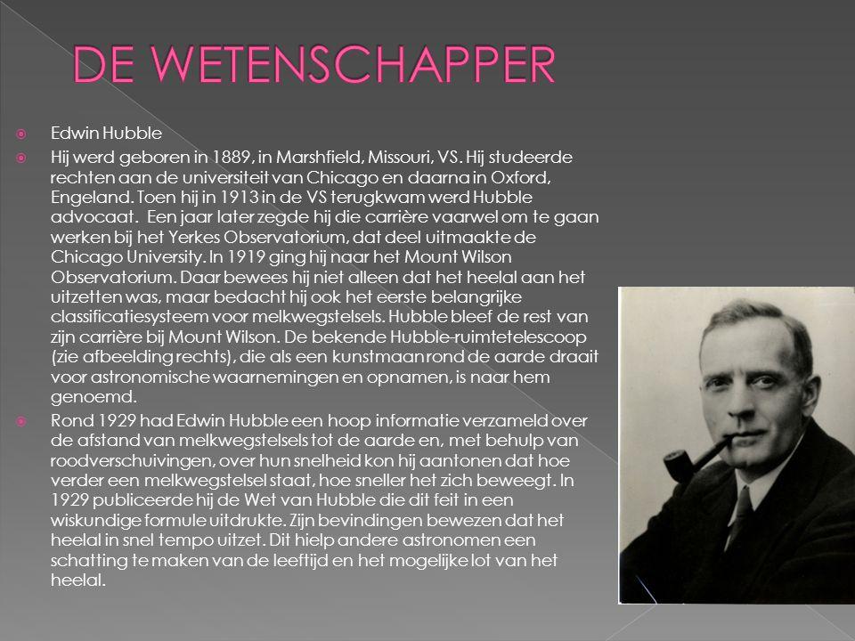 DE WETENSCHAPPER Edwin Hubble