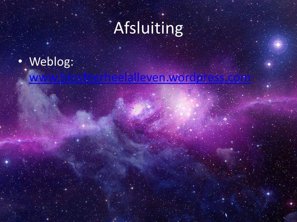 Afsluiting Weblog: www.biosfeerheelalleven.wordpress.com