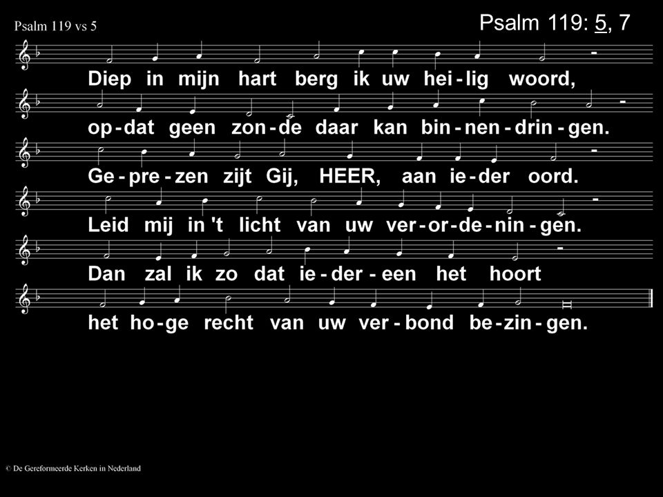 Psalm 119: 5, 7
