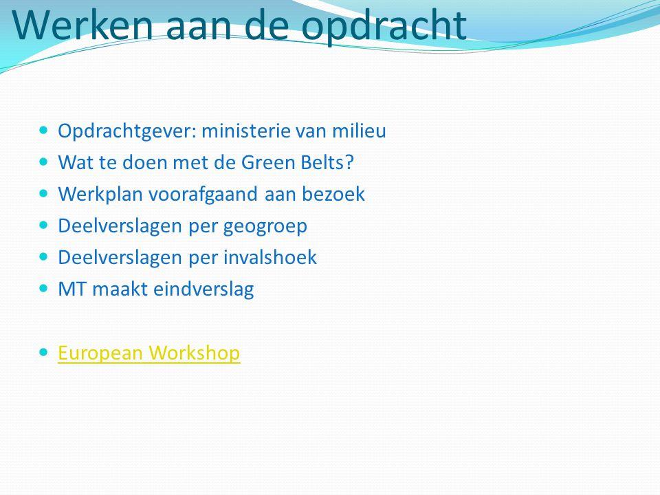 Werken aan de opdracht Opdrachtgever: ministerie van milieu