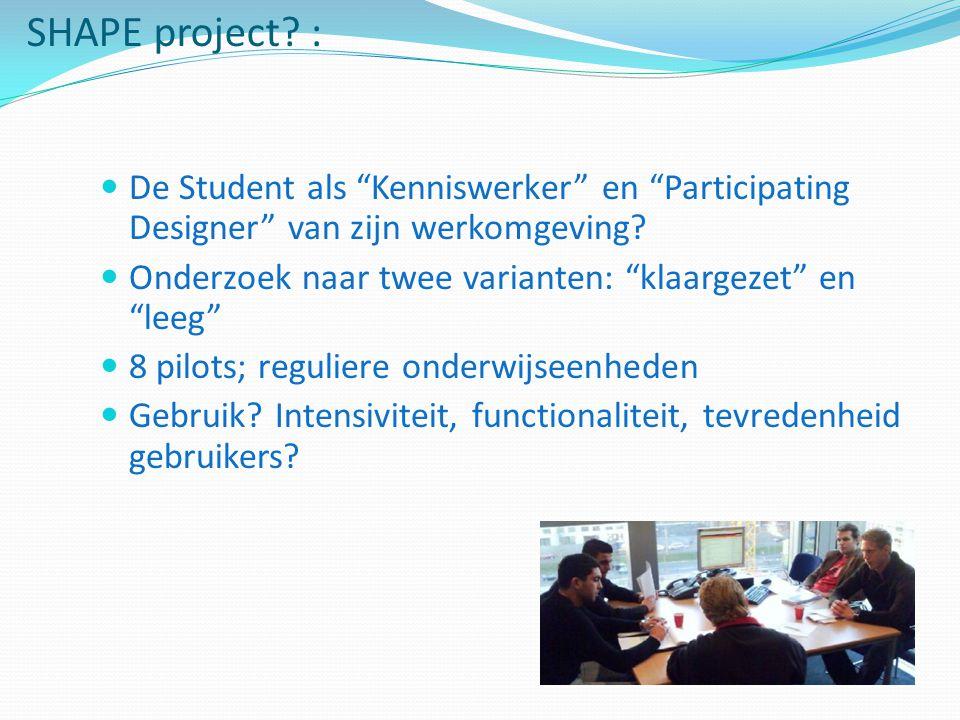 SHAPE project : De Student als Kenniswerker en Participating Designer van zijn werkomgeving