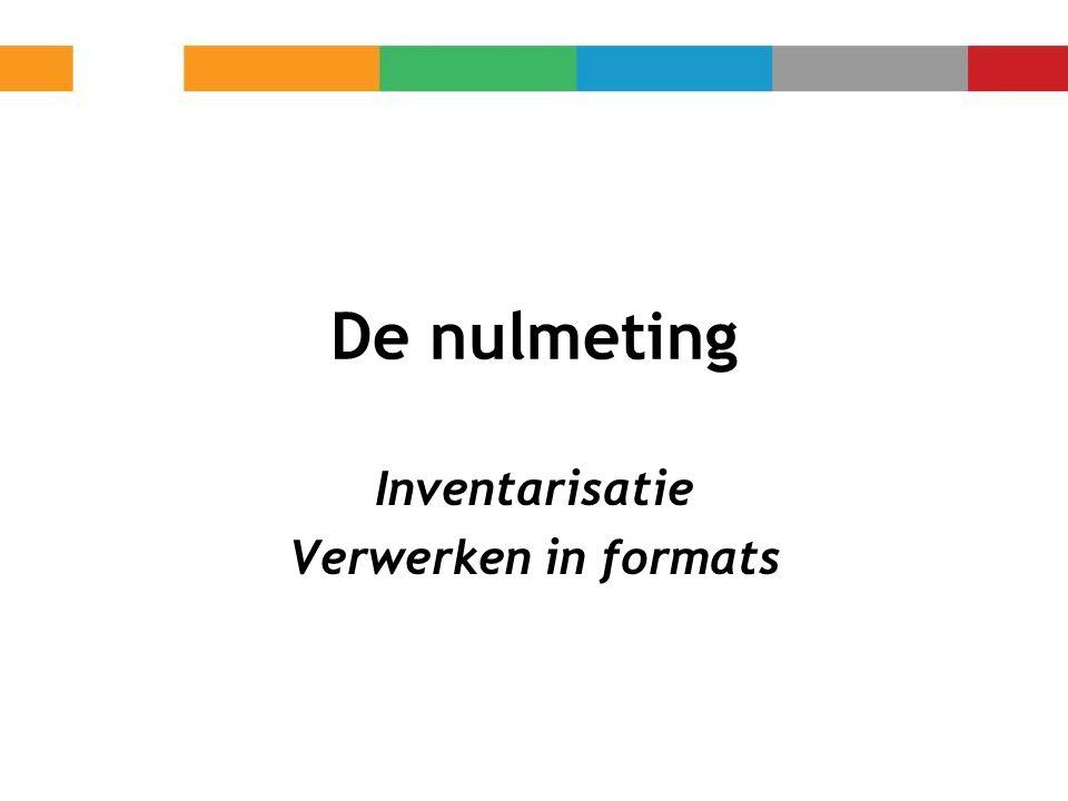 Inventarisatie Verwerken in formats