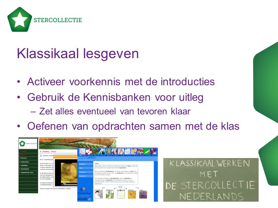 Klassikaal lesgeven Activeer voorkennis met de introducties