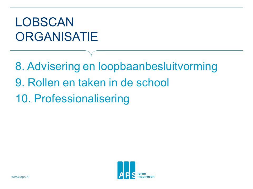 LOBSCAN Organisatie 8. Advisering en loopbaanbesluitvorming 9.