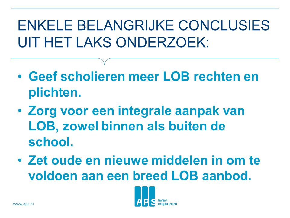 Enkele belangrijke conclusies uit het LAKS onderzoek: