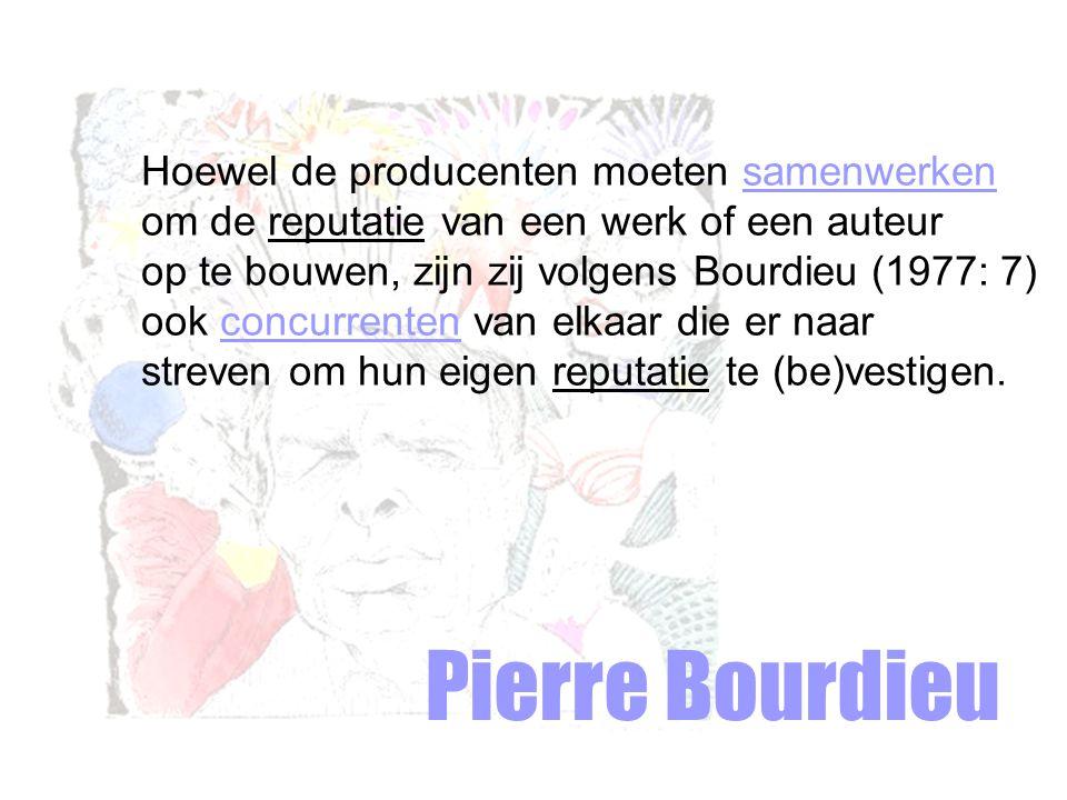 Pierre Bourdieu Hoewel de producenten moeten samenwerken